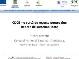 CDCE – o sursă de resurse pentru tine Repere de sustenabilitate