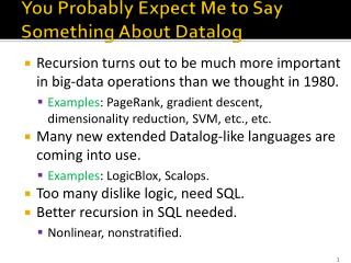 You Probably Expect Me to Say Something About  Datalog