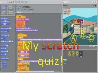 My  scratch  quiz!