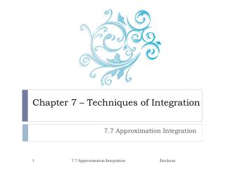 Chapter 7 � Techniques of Integration