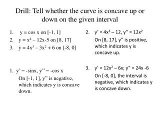 Drill: Tell whether th e curve is concave up or down on the given interval