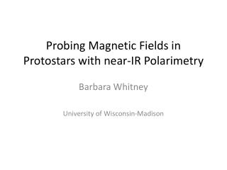 Probing Magnetic Fields in  Protostars with near-IR  Polarimetry