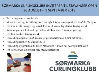 SØRMARKA CURLINGKLUBB INVITERER TIL STAVANGER OPEN 30 AUGUST -  1 SEPTEMBER 2013