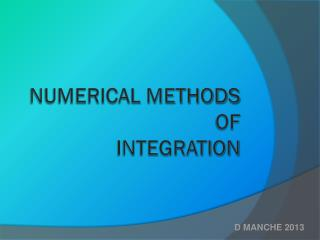 NUMERICAL METHODS OF  INTEGRATION