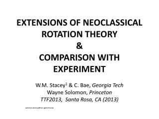 EXTENSIONS OF NEOCLASSICAL ROTATION THEORY & COMPARISON WITH EXPERIMENT
