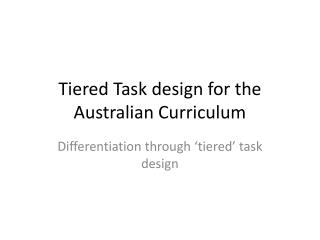 Tiered Task design for the Australian Curriculum