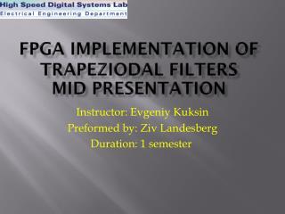 FPGA implementation of  trapeziodal  filters mid presentation