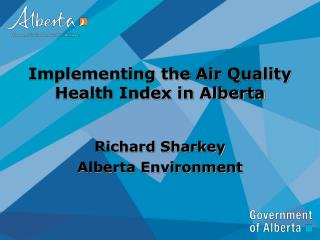 Implementing the Air Quality Health Index in Alberta