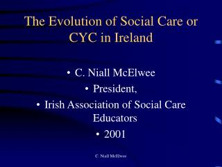 The Evolution of Social Care or CYC in Ireland