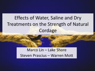 Effects of Water, Saline and Dry Treatments on the Strength of Natural  Cordage