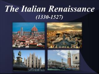 The Italian Renaissance (1330-1527)