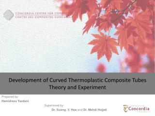 Development of Curved Thermoplastic Composite Tubes Theory and Experiment