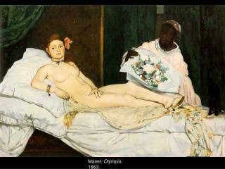 Manet ,  Olympia , 1863.