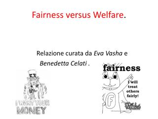 Fairness  versus Welfare .