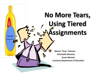 No More Tears,  Using Tiered Assignments