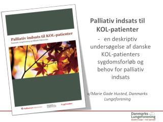 En deskriptiv undersøgelse af KOL-patienters sygdomsforløb og palliative behov