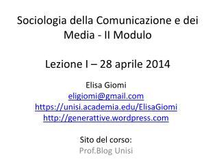 Sociologia della Comunicazione e dei Media - II Modulo Lezione I – 28 aprile 2014