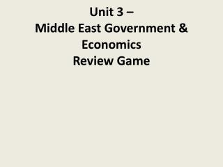 Unit 3 –  Middle East Government & Economics Review Game