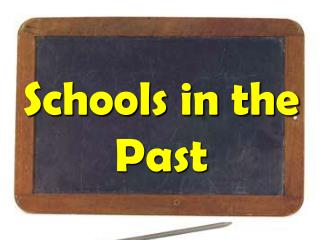 Schools in the Past