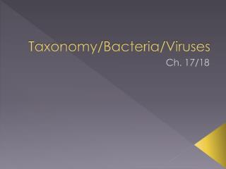 Taxonomy/Bacteria/Viruses