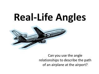 Real-Life Angles