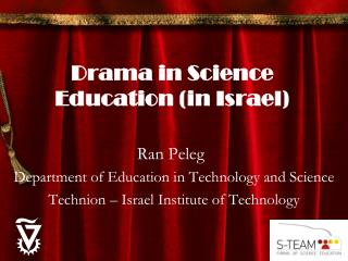Drama in Science Education (in Israel)