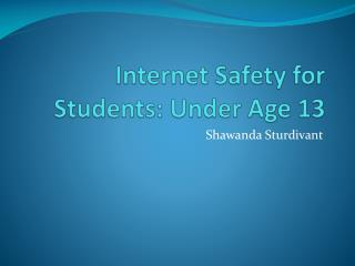Internet Safety for Students: Under Age 13