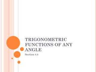 TRIGONOMETRIC FUNCTIONS OF ANY ANGLE