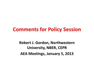 Comments for Policy Session