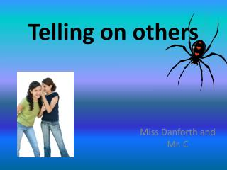 Telling on others