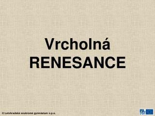 Vrcholná RENESANCE