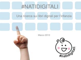 Una ricerca  sui  libri digitali  per  l'infanzia Marzo  2013