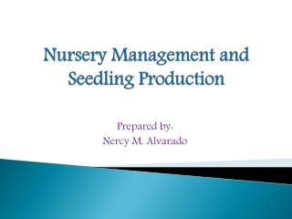 Nursery Management and Seedling Production