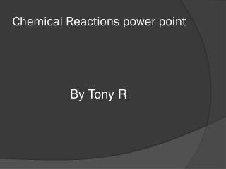 Chemical Reactions power point