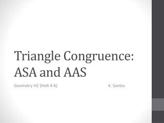 Triangle  Congruence:  ASA and AAS