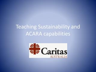 Teaching Sustainability and  ACARA capabilities