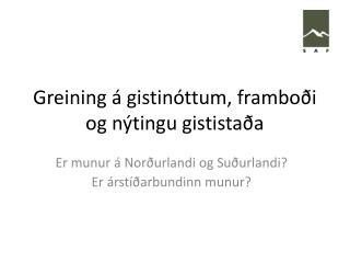 Greining á gistinóttum, framboði og nýtingu gististaða