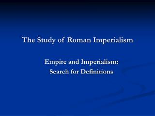 The Study of Roman Imperialism