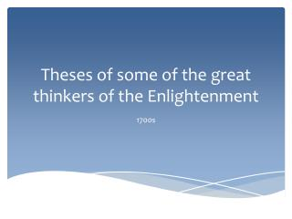 Theses of some of the great thinkers of the Enlightenment