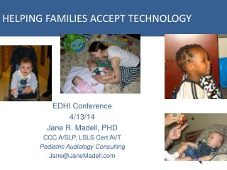 HELPING FAMILIES ACCEPT TECHNOLOGY