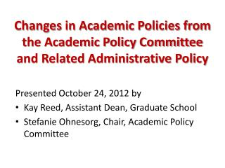 Changes in Academic Policies from the Academic Policy Committee and Related Administrative Policy