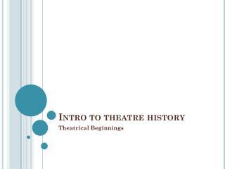 Intro to theatre history