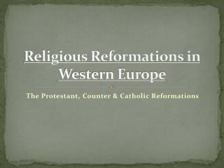Religious Reformations in Western Europe