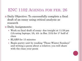ENC 1102 Agenda for  feb . 26