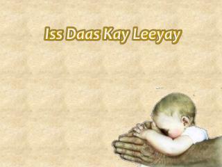 Iss Daas  Kay  Leeyay