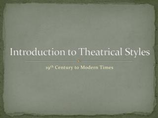 Introduction to Theatrical Styles
