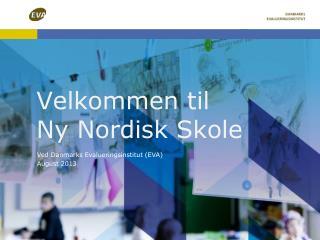 Velkommen til Ny  Nordisk  Skole