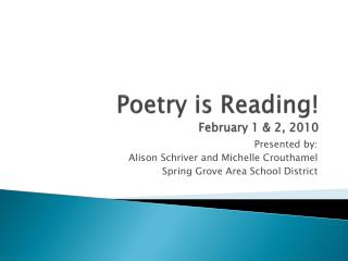 Poetry is Reading! February  1 & 2,  2010