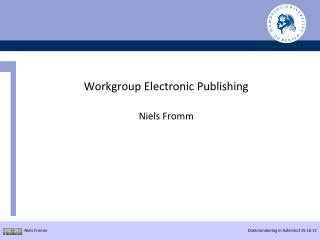 Workgroup Electronic Publishing Niels Fromm