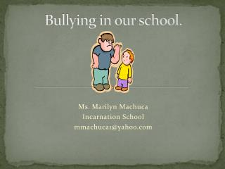 Bullying in our school.